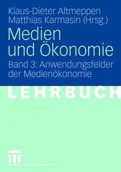 Medien und Ökonomie - Altmeppen, Klaus-Dieter / Karmasin, Matthias (Hgg.)