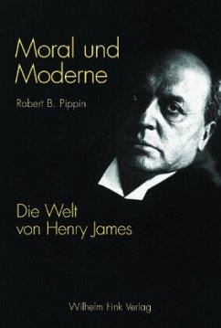 Moral und Moderne - Pippin, Robert B.