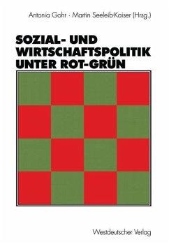 Sozial- und Wirtschaftspolitik unter Rot-Grün - Gohr, Antonia / Seeleib-Kaiser, Martin (Hgg.)