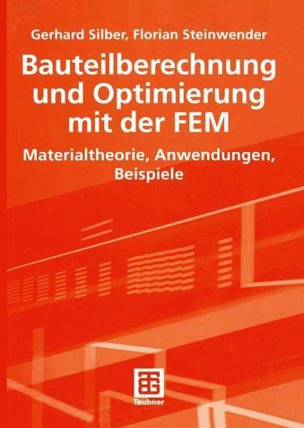 Bauteilberechnung und optimierung mit der fem von gerhard for Fem grundlagen