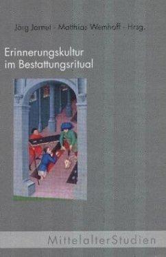 Erinnerungskultur im Bestattungsritual - Jarnut, Jörg / Wemhoff, Matthias (Hgg.)