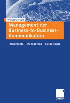 Management der Business-to-Business-Kommunikation - Fuchs, Wolfgang