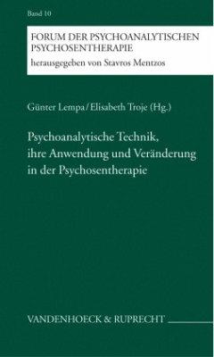 Psychoanalytische Technik, ihre Anwendung und Veränderung in der Psychosentherapie - Lempa, Günter / Troje, Elisabeth (Hgg.)