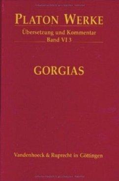 Platon Werke. Übersetzung und Kommentar / VI 3 Gorgias - Platon