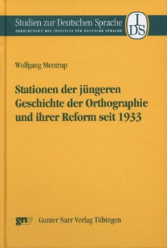 Stationen der jüngeren Geschichte der Orthographie und ihrer Reform seit 1933 - Mentrup, Wolfgang