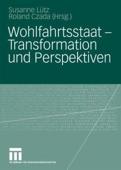 Wohlfahrtsstaat - Transformation und Perspektiven - Lütz, Susanne / Czada, Roland (Hgg.)