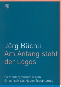 Am Anfang steht der Logos - Büchli, Jörg