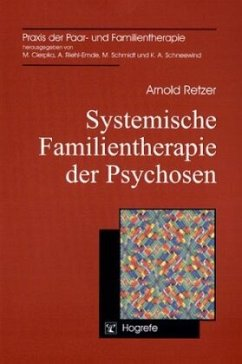 Systemische Familientherapie der Psychosen - Retzer, Arnold
