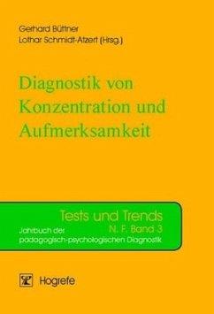 Diagnostik von Konzentration und Aufmerksamkeit - Büttner, Gerhard / Schmidt-Atzert, Lothar (Hgg.)