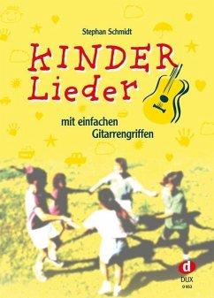 Kinderlieder mit einfachen Gitarrengriffen - Schmidt, Stephan