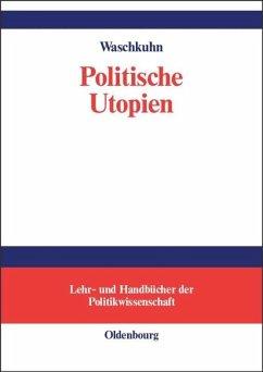 Politische Utopien - Waschkuhn, Arno
