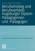 Berufseinstieg und Berufsverbleib Augsburger Diplom-Pädagoginnen und -Pädagogen