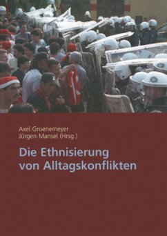 Die Ethnisierung von Alltagskonflikten - Groenemeyer, Axel / Mansel, Jürgen (Hgg.)