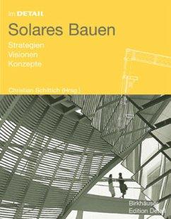 Im Detail: Solares Bauen - Schittich, Christian (Hrsg.)