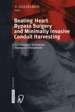 Beating Heart Bypass Surgery and Minimally Invasive Conduit Harvesting - Gulielmos, V. (ed.)