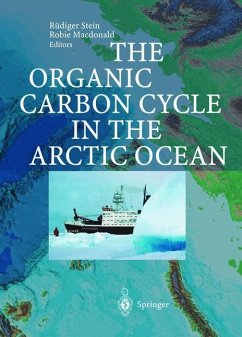 The Organic Carbon Cycle in the Arctic Ocean - Stein, Rüdiger / Macdonald, Robie (eds.)
