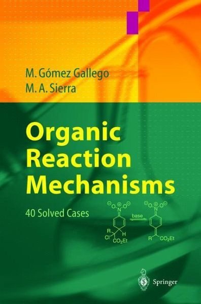 Organic Reaction Mechanisms - Gomez Gallego, Mar; Sierra, Miguel A.