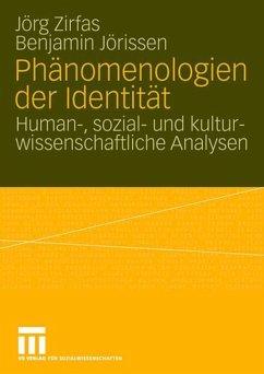 Phänomenologien der Identität - Zirfas, Jörg;Jörissen, Benjamin