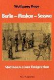 Berlin - Moskau - Sosswa, Stationen einer Emigration