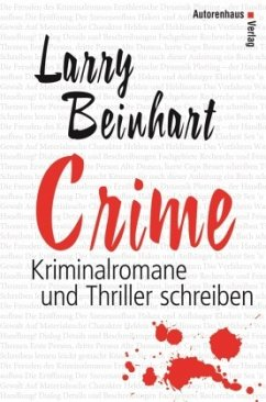 Crime - Kriminalromane und Thriller schreiben - Beinhart, Larry