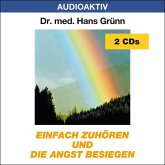Einfach zuhören und die Angst besiegen, 2 Audio-CDs