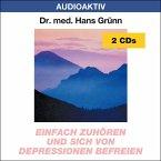 Einfach zuhören und sich von Depressionen befreien, 2 Audio-CDs