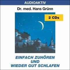 Einfach zuhören und wieder gut schlafen, 2 Audio-CDs - Grünn, Hans