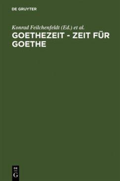 Goethezeit - Zeit für Goethe