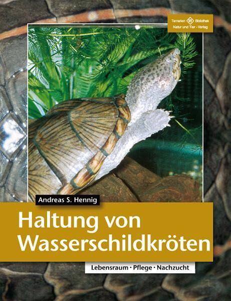 Haltung von Wasserschildkröten - Hennig, Andreas S.