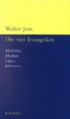Die vier Evangelien - Jens, Walter