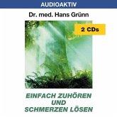 Einfach zuhören und Schmerzen lösen, 2 Audio-CDs
