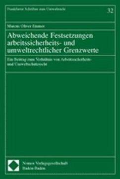 Abweichende Festsetzungen arbeitssicherheits- und umweltrechtlicher Grenzwerte - Emmer, Marcus Oliver
