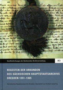 Regesten der Urkunden des Sächsischen Hauptstaatsarchivs Dresden 1351-1365