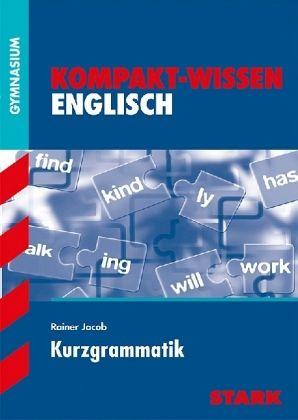 Kompakt-Wissen Gymnasium - Englisch Kurzgrammatik - Jacob, Rainer