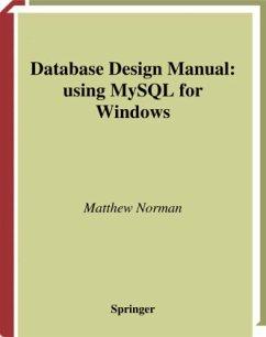 Database Design Manual: Using MySQL for Windows - Norman, Matthew