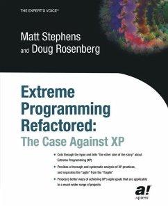 Extreme Programming Refactored - Stephens, Margaret; Rosenberg, Doug