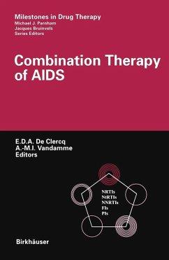 Combination Therapy of AIDS - De Clercq, Erik / Vandamme, Annemie (eds.)
