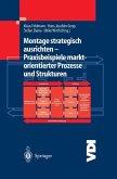 Montage strategisch ausrichten - Praxisbeispiele marktorientierter Prozesse und Strukturen