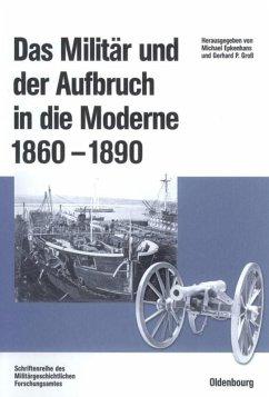 Das Militär und der Aufbruch in die Moderne 186...