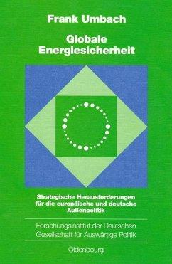 Globale Energiesicherheit - Umbach, Frank
