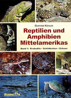 Reptilien und Amphibien Mittelamerikas. (Bd. 1 ) - Köhler, Gunther