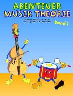 Abenteuer Musiktheorie 1 - Koh, Josephine; Koh, Florence
