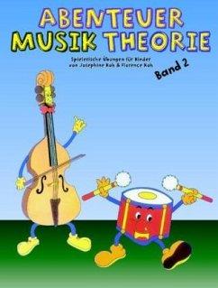 Abenteuer Musiktheorie - Koh, Josephine; Koh, Florence