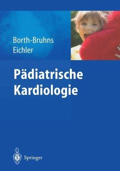 Pädiatrische Kardiologie - Borth-Bruhns, Thomas; Eichler, Andrea
