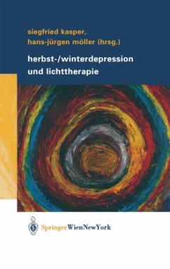 Herbst-/Winterdepression und Lichttherapie - Kasper, Siegfried / Möller, Hans-Jürgen (Hgg.)