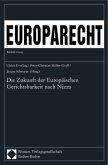 Europarecht. Die Zukunft der Europäischen Gerichtsbarkeit nach Nizza