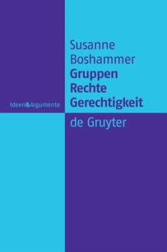 Gruppen, Recht, Gerechtigkeit - Boshammer, Susanne