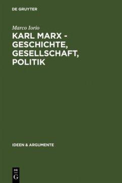 Karl Marx - Geschichte, Gesellschaft, Politik