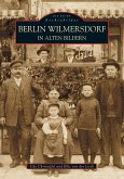 Berlin-Wilmersdorf in alten Bildern