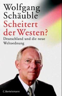 Scheitert der Westen? - Schäuble, Wolfgang